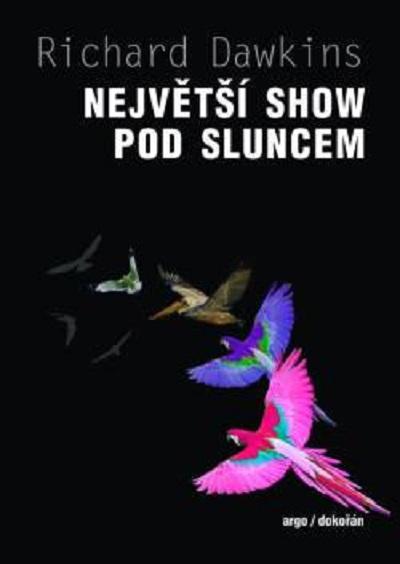 Největší show pod Sluncem -- Důkazy evoluce.  Autor: Richard Dawkins