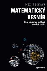 Max Tegmark: Matematický vesmír. Argo a Dokořán 2016