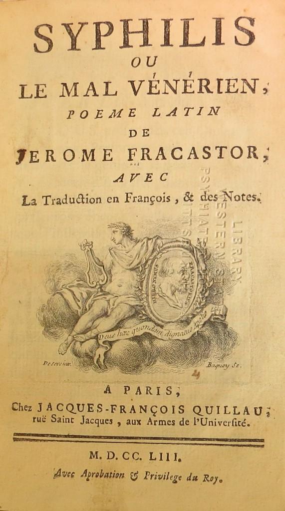 Fracastorovo epického dílo Syphilis (ze 16. století) nestratilo na aktuálnosti ani po staletích. Zde je ve francouzském překladu z roku 1753. Kredit: HSLS.