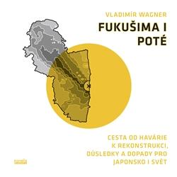 Poznámka: Pro zájemce je podrobné srovnání havárie v Černobylu a Fukušimě I a dopady těchto událostí na energetiku v knize Fukušima I poté. Kniha je určena pro širokou komunitu zájemců a snaží se srozumitelnou formou popsat jevy a problémy, které s haváriemi souvisí. Knihu distribuuje internetové knihkupectví Kosmas.