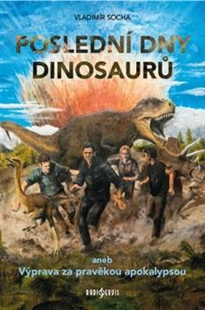 Poslední dny dinosaurů aneb Výprava za pravěkou apokalypsou  (Kosmas, 2016)
