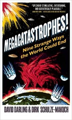 Megacatastrophes! Nine Strange Ways the World Could End