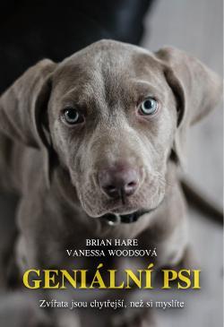 Brian Hare, Vanessa Woodsová Geniální psi: Zvířata jsou chytřejší, než si myslíte Dokořán 2016