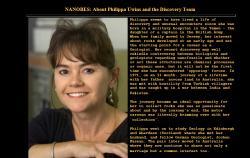 Philippa Uwins je dcerou britského kapitána, narozená v Jemenu, geologii vystudovala ve Skotsku, na novou formu života nazvaného nanobe její tým narazil v Austrálii. Mělo by jít o vlákna, která jsou na průřezu až desetkrát menší, než nejmenší známé bakterie. Získat souhlas k použití obrázků této formy života se nám nepodařilo, ale k vidění jsou na stránce: http://www.microscopy-uk.org.uk/nanobes/nanophil.html