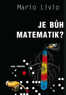 Mario Livio:  Je Bůh matematik?