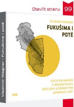 Vladimír Wagner: Fukušima I poté:Cesta od havárie k rekonstrukci, důsledky a dopady pro Japonsko i svět. (Kosmas).