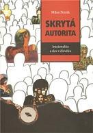"""Poznámka redakce: Autor článku je autorem knihy """"Skrytá autorita: iracionalita a dav v člověku"""", Praha: Dybbuk, 2011"""