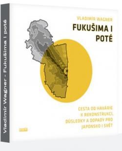 Co se v březnu 2011 v jaderné elektrárně Fukušima I stalo, co následovalo a jak havárie ovlivňuje přístup ke špičkovým technologiím a zejména k energetice… Kredit: V. Wagner.
